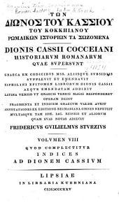 Tōn Diōnos tou Kassiou tou Kokkēianou Rōmaikōn historiōn ta sōzomena: Quod complectitur apparatum ad Dionem Cassium