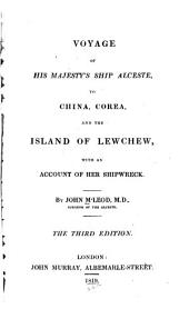 Voyage of His Majesty's ship Alceste: to China, Corea, and the island of Lewchew, with an account of her shipwreck
