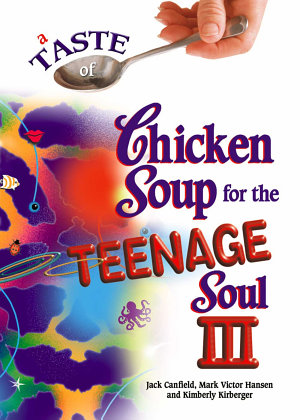 A Taste of Chicken Soup for the Teenage Soul III PDF