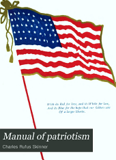 Manual of Patriotism: For Use in the Public Schools of the State of New York