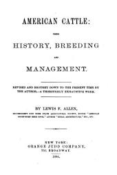American Cattle: Their History, Breeding and Management