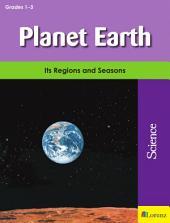Planet Earth: Its Regions and Seasons