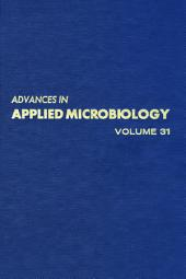 Advances in Applied Microbiology: Volume 31