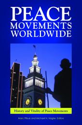 Peace Movements Worldwide [3 volumes]