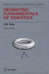Geometric Fundamentals of Robotics: Edition 2