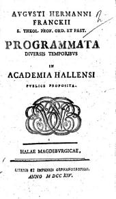 Avgvsti Hermanni Franckii ... Programmata diversis temporibvs in Academia Hallensi pvblice proposita