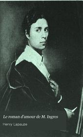 Le roman d'amour de M. Ingres: illustré de huit phototypies hors-text, d'après Ingres
