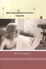 Sri Aurobindo's Poetic Theory
