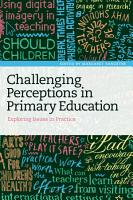 Challenging Perceptions in Primary Education PDF