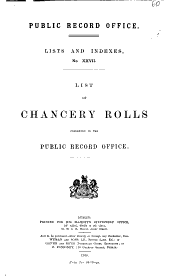 List of Chancery Rolls: Preserved in the Public Record Office