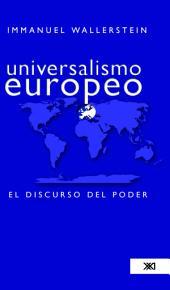 Universalismo Europeo/ European Universalism: El Discurso Del Poder/ the Discourse of Power