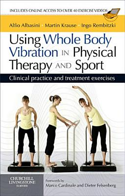 Using Whole Body Vibration in Physical Therapy and Sport E-Book