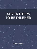 SEVEN STEPS TO BETHLEHEM PDF