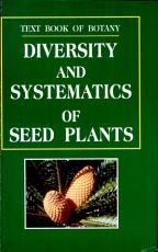 Diversity and Systematics of Seed Plants PDF