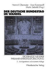 Der Deutsche Bundestag im Wandel: Ergebnisse neuerer Parlamentarismusforschung, Ausgabe 2