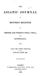 The Asiatic Journal and Monthly Miscellany: Volume 7
