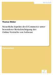 Steuerliche Aspekte des E-Commerce unter besonderer Berücksichtigung des Online-Vertriebs von Software