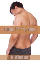Lotta, F***i, Ama: Una Fantasia Erotica Gay