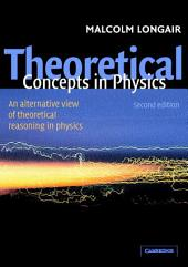 Theoretical Concepts in Physics: An Alternative View of Theoretical Reasoning in Physics, Edition 2