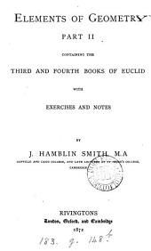 Elements of geometry, containing the first two (third and fourth) books of Euclid, with exercises and notes, by J.H. Smith: Part 2