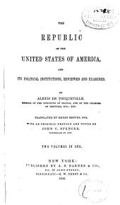 The Republic of the United States of America, and Its Political Institutions: Volumes 1-2