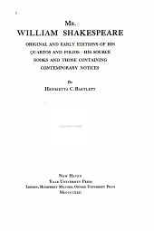 Mr. William Shakespeare, Original and Early Editions of Quartos and Folios: His Source Books and Those Containing Contemporary Notices