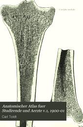 Anatomischer Atlas fuer Studirende und Aerzte: Volume 1