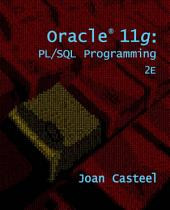 Oracle 11g: PL/SQL Programming: Edition 2