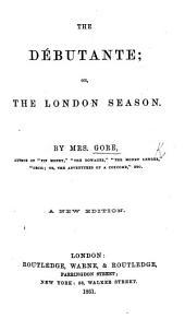 The Débutante; or, the London Season