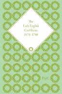 The Early English Caribbean, 1570-1700: Making Meaning