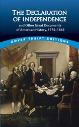The Declaration of Independence and Other Great Documents of American History PDF
