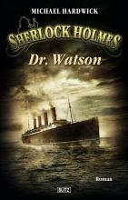 Sherlock Holmes   Neue F  lle 06  Dr  Watson PDF