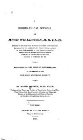 A Biographical Memoir of Hugh Williamson, M.D., LL.D. ...: Delivered on the First of November, 1819, at the Request of the New-York Historical Society