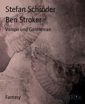 Ben Stroker: Vampir und Gentleman