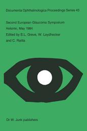 Second European Glaucoma Symposium, Helsinki, May 1984