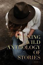 Running Wild Anthology of Stories, Volume 4 Book 1