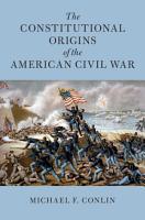 The Constitutional Origins of the American Civil War PDF
