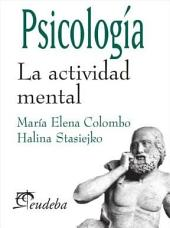 Psicologia. La actividad mental