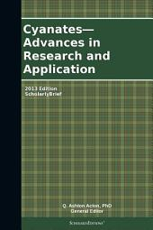 Cyanates—Advances in Research and Application: 2013 Edition: ScholarlyBrief