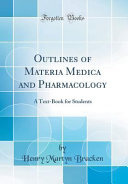 Outlines of Materia Medica and Pharmacology