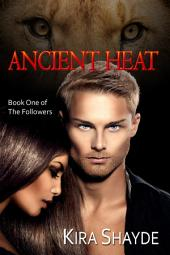 Ancient Heat (The Followers, Book One)