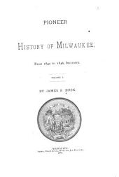 Pioneer History of Milwaukee: 1840-1846. 1881