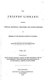 The Friends' Library: Comprising Journals, Doctrinal Treatises, and Other Writings of Members of the Religious Society of Friends, Volume 6