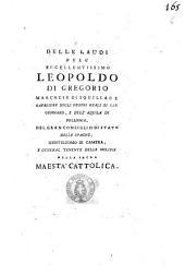 Delle laudi dell'eccellentissimo Leopoldo di Gregorio marchese di Squillace ... Orazione di Vincenzo Ambrogio Galdi ..