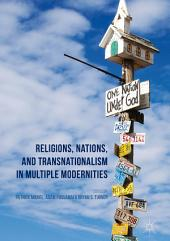 Religions, Nations, and Transnationalism in Multiple Modernities