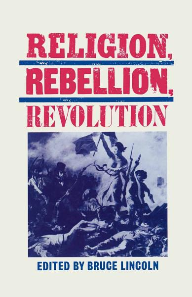 Download Religion  Rebellion  Revolution Book