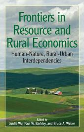 "Frontiers in Resource and Rural Economics: ""Human-Nature, Rural-Urban Interdependencies"""