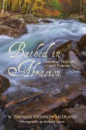 Bathed in Abrasion: Poems of Midlife and Erosion