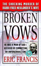 Broken Vows: The Shocking Murder of Rabbi Fred Neulander's Wife