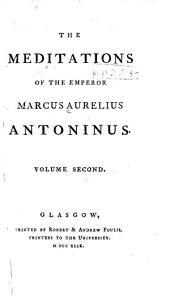 The Meditations of the Emperor Marcus Aurelius Antoninus: Volume 2